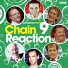 Chain Reaction - Complete Series 9 audiobook by BBC