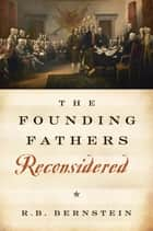 The Founding Fathers Reconsidered ebook by R.B. Bernstein