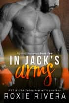 In Jack's Arms ebook by Roxie Rivera