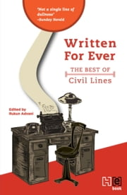 Written Forever - The Best of Civil Lines ebook by Rukun Advani