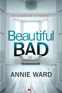 Beautiful Bad - A Novel ekitaplar by Annie Ward