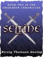 Seltine - Book 2 ebook by Kirsty Dunlop
