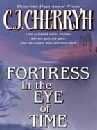 Fortress in the Eye of Time ebook by C. J. Cherryh