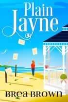 Plain Jayne ebook by Brea Brown