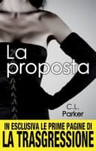La proposta ebook by C.L. Parker
