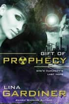 Gift of Prophecy ebook by Lina Gardiner