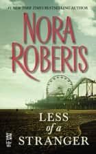 Less of a Stranger eBook by Nora Roberts