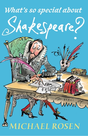 What's So Special About Shakespeare? ebook by Michael Rosen