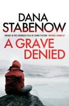 A Grave Denied ebook by Dana Stabenow