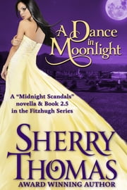 A Dance in Moonlight ebook by Sherry Thomas