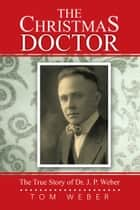 The Christmas Doctor ebook by Tom Weber