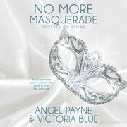 No More Masquerade - Secrets of Stone, Book 2 audiobook by Angel Payne, Victoria Blue