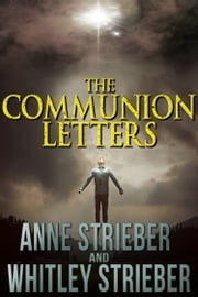 The Communion Letters ebook by Anne Strieber,Whitley Strieber