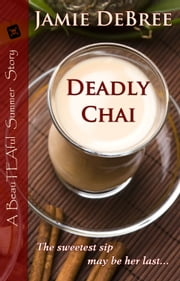 Deadly Chai ebook by Jamie DeBree