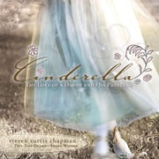 Cinderella - The Love of a Daddy and His Princess ebook by Steven Curtis Chapman