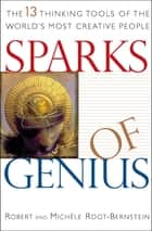 Sparks of Genius - The 13 Thinking Tools of the World's Most Creative People ebook by Robert Root-Bernstein, Michèle Root-Bernstein