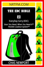 The EDC Bible: 2 EveryDay Carry (EDC) - The EDC Bible, #2 ebook by Chas Newport