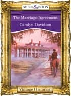 The Marriage Agreement (Mills & Boon Historical) ebook by Carolyn Davidson