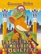Il mistero del rubino d'Oriente ebook by Geronimo Stilton
