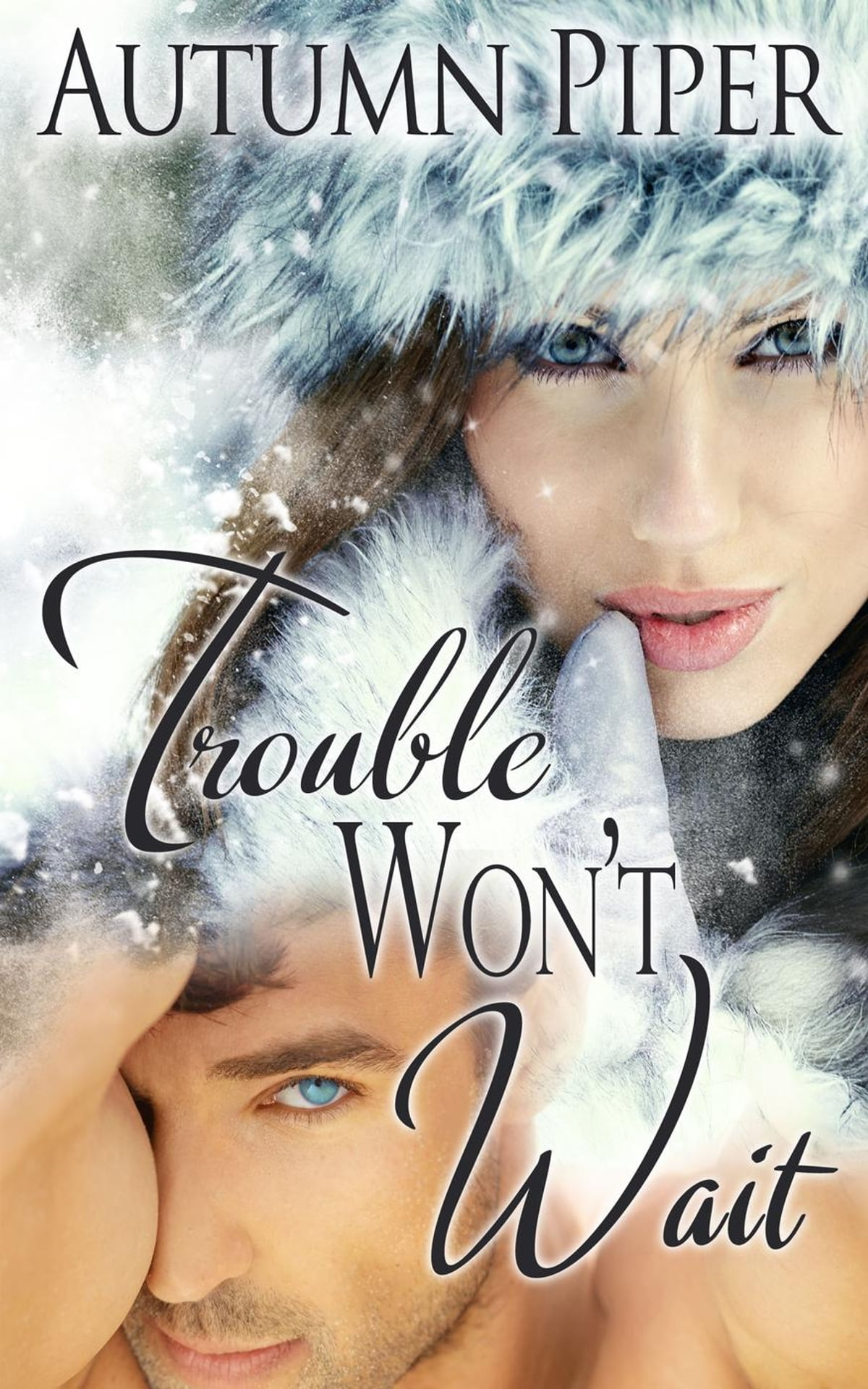 Trouble wont wait ebook by autumn piper 9781533771957 rakuten trouble wont wait ebook by autumn piper 9781533771957 rakuten kobo fandeluxe Document