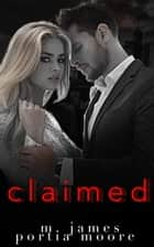 Claimed ebook by Portia Moore, M. James