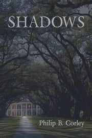 Shadows ebook by Philip B. Corley