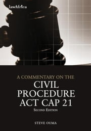 A Commentary on the Civil Procedure Act ebook by Ouma, Steve