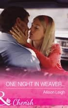 One Night in Weaver... (Mills & Boon Cherish) (Return to the Double C, Book 8) ebook by Allison Leigh