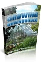 Growing Greenhouses ebook by Anonymous
