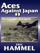 Aces Against Japan II ebook by Eric Hammel