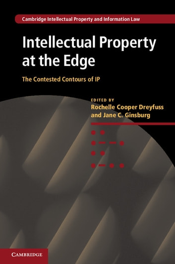 Intellectual Property at the Edge - The Contested Contours of IP ebook by