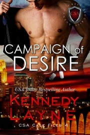 Campaign of Desire (CSA Case Files 4) ebook by Kennedy Layne