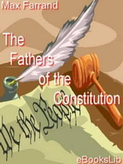 The Fathers of the Constitution ebook by Max Farrand