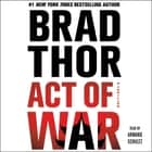 Act of War - A Thriller luisterboek by Brad Thor