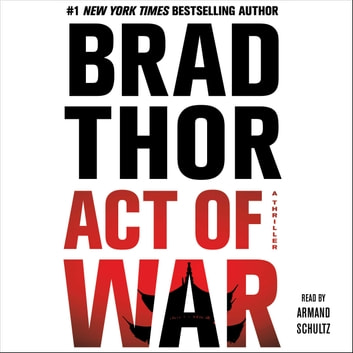 Act of War - A Thriller audiobook by Brad Thor