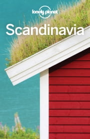 Lonely Planet Scandinavia ebook by Lonely Planet, Anthony Ham, Alexis Averbuck,...