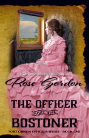 The Officer and the Bostoner ebook by Rose Gordon