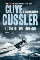 I cancelli dell'inferno - NUMA files - Le avventure di Kurt Austin e Joe Zavala ebook by Clive Cussler, Graham Brown