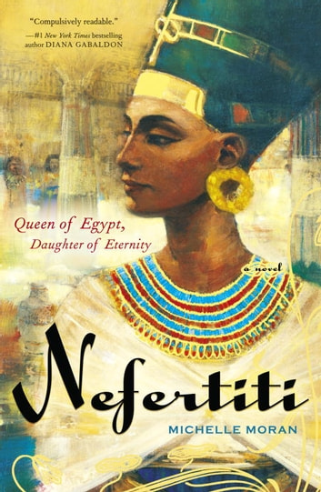 Nefertiti - A Novel ebook by Michelle Moran
