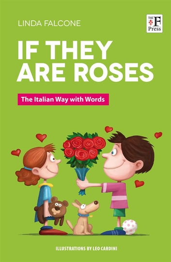 If They are Roses - The Italian Way with Words ebook by Linda Falcone,Leo Cardini