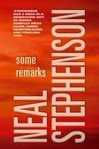 Some Remarks ebook by Neal Stephenson