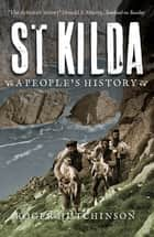 St Kilda - A People's History ebook by Roger Hutchinson