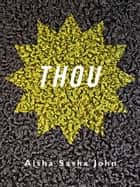 THOU ebook by Aisha Sasha John