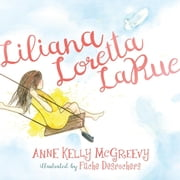 Liliana Loretta LaRue ebook by Anne Kelly McGreevy,Fache Desrochers
