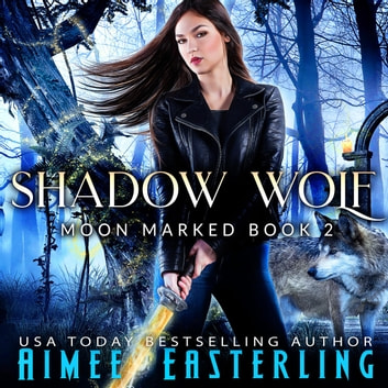 Shadow Wolf audiobook by Aimee Easterling