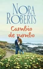 Cambio de rumbo ebook by Nora Roberts