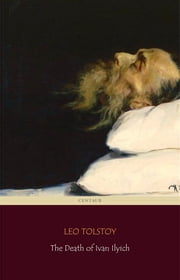 The Death of Ivan Ilyich [novel] ebook by Leo Tolstoy