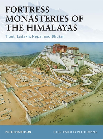 Fortress Monasteries of the Himalayas - Tibet, Ladakh, Nepal and Bhutan ebook by Peter Harrison