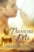 Treasure Me (Love Thieves #2) ebook by Heather Long