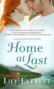 Home at Last - Sanctuary Island Book 6 ebook by Lily Everett